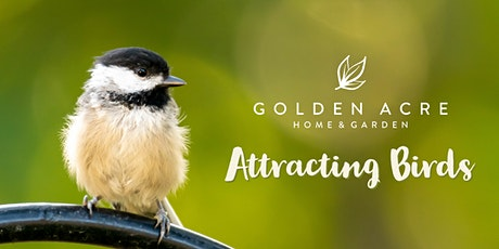Birds: Attracting Feathered Friends to your Garden tickets
