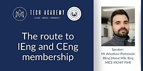 Tech Academy: The route to IEng and CEng membership tickets