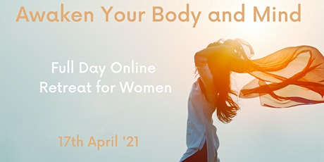 Awaken your Body and Mind  - Full Day Online Retreat  For Women tickets