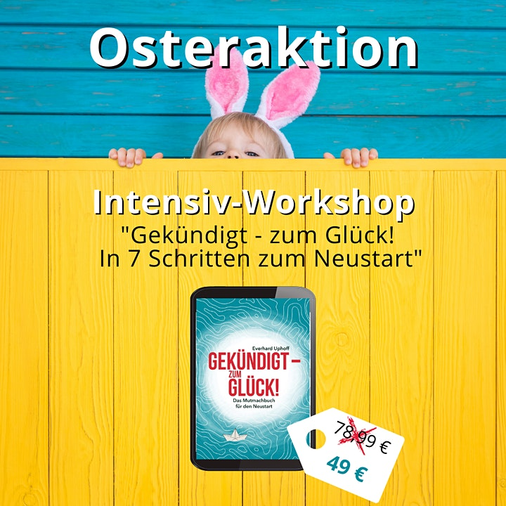 """Intensiv-Workshop: """"Gekündigt - zum Glück! In 7 Schritten zum Neustart"""": Bild"""
