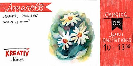 "Aquarellkurs ""Negative Painting Flower "" Live Onlinekurs - Kreativ zu Hause Tickets"