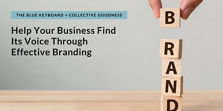 Help Your Business Find Its Voice Through Effective Branding tickets