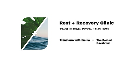 Rest + Recovery Clinic with Emilia D'Aversa & Flory Huang tickets