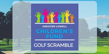 2021 Greater Lowell Children's Fund Golf Scramble tickets