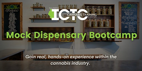 Mock Dispensary Bootcamp - Train for Fastest Growing Industry in IL tickets