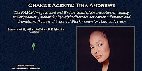 CHANGE AGENTS: TINA ANDREWS tickets