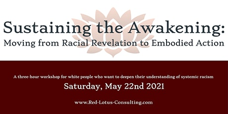 Sustaining the Awakening: Moving From Racial Revelation to Embodied Action tickets