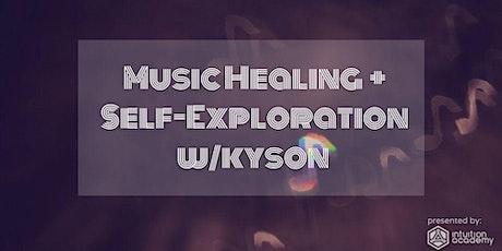 Music Healing & Self-Exploration w/Kyson tickets