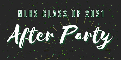 NLHS Class of 2021 After Party tickets