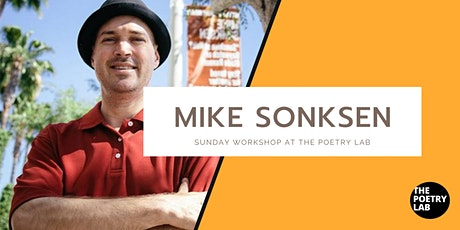"Sunday Series Workshop with Mike ""The Poet"" Sonksen tickets"