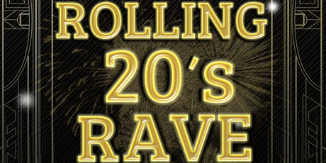 Rolling 20s Rave tickets