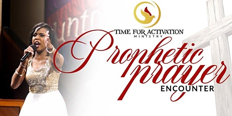 IT'S TIME FOR THE PROPHETIC PRAYER ENCOUNTER tickets