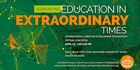 International Christian Scholarship Foundation Virtual Luncheon tickets
