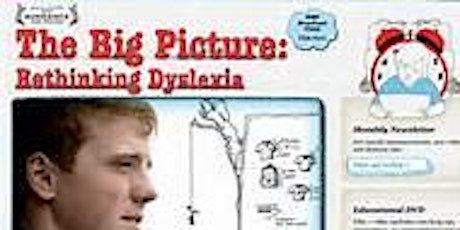 "Dyslexia Video Delight - Showing ""The Big Picture: Rethinking Dyslexia"" tickets"