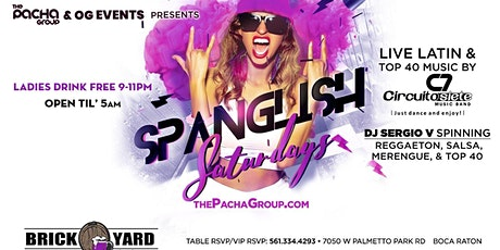 CIRCUITO 7 Live Latin and Top 40 Music Spanglish Saturdays Brickyard! BOCA tickets