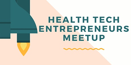 Health Tech Entrepreneurs Meetup tickets