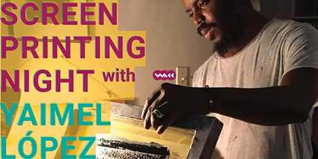 Screen Printing Night with Yaimel López tickets