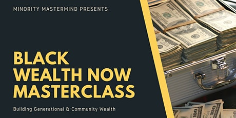 Black Wealth NOW Masterclass Part Three: Heal Your Money Wounds tickets