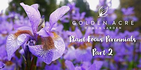 Plant Focus: Perennials! Part Two tickets