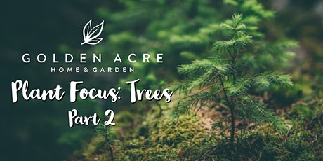 Plant Focus: Trees! Part Two tickets