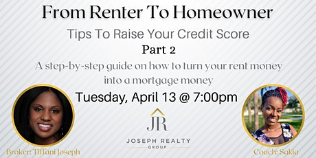 From Renter To Homeowner Series- Part 2: Tips to Improve Your Credit Score tickets