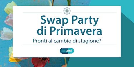 Swap Party Primavera biglietti