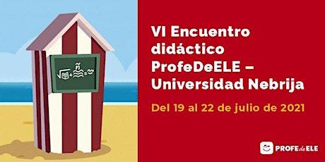 VI Encuentro didáctico ProfedeELE - Universidad Nebrija entradas