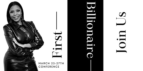 2022 2nd Annual First Billionaire™ 3-Day Virtual Conference tickets
