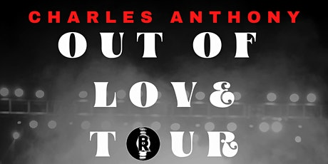 """Charles Anthony """"Out Of Love Tour"""" tickets"""