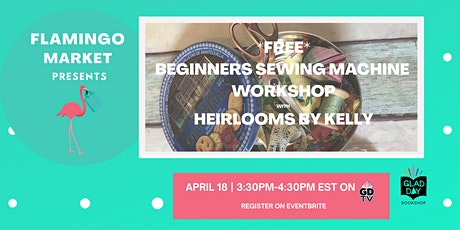 A *FREE* Beginners Sewing Machine Workshop with Heirlooms by Kelly! tickets
