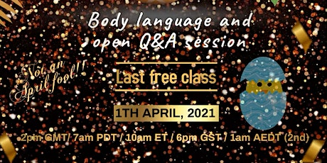 FREE BODY LANGUAGE CLASS & OPEN Q&A SESSION tickets