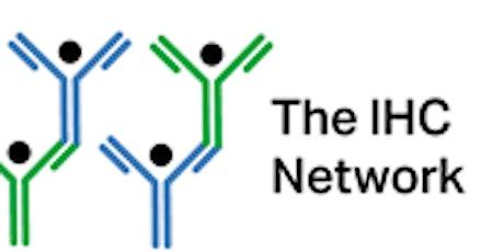 The IHC Network Webinar 2 Validation & Verification in Immunohistochemistry tickets