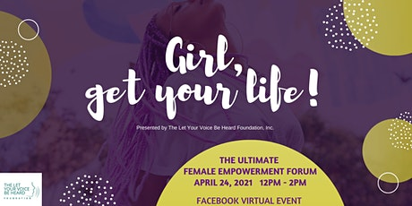 Girl, Get Your Life: The Ultimate Empowerment Forum tickets