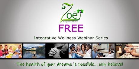 FREE 6-Weeks Integrative Wellness Webinar Series tickets