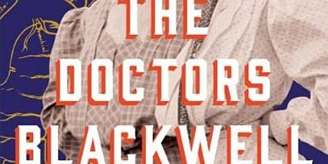 Virtual History Book Club: The Doctors Blackwell  by Janice P. Nimura tickets