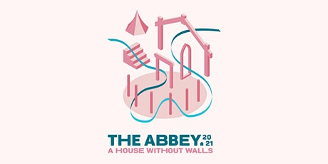 The Abbey 2021 : A House Without Walls tickets
