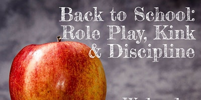 Back to School: Role Play, Kink & Discipline