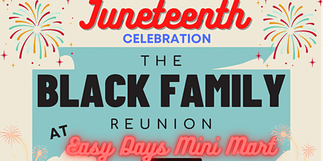 Juneteenth Black Family Reunion  Carnival at Easy Days Mini Mart tickets