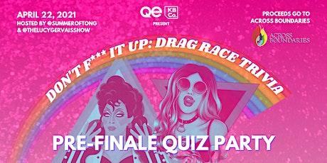 QE Trivia 54: Don't F*** It Up: Drag Race Trivia (Virtual Pub Quiz) tickets