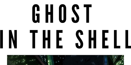 ADP Movie Nights: Ghost In The Shell tickets