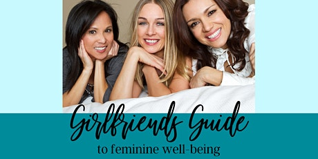 Girlfriends Guide to feminine well-being tickets