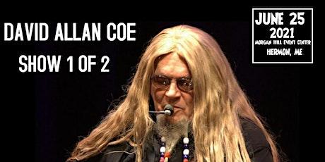 David Allan  Coe (Outdoors) Show 1 of 2 tickets