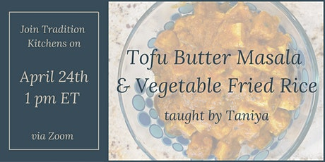 Tofu Butter Masala & Vegetable Fried Rice with Taniya tickets