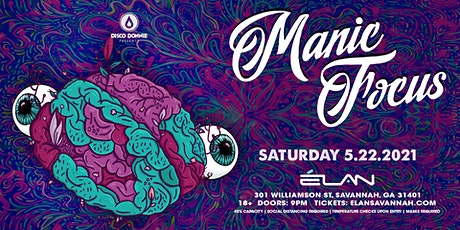 Manic Focus at Elan Savannah (Sat, May 22nd) tickets