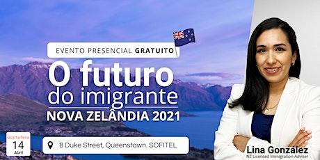 FUTURO DO IMIGRANTE NA NOVA ZEL¨ÂNDIA 2021 tickets