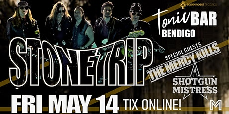 STONETRIP w/TheMercyKills & ShotgunMistress @The Tonic Bar - Bendigo tickets