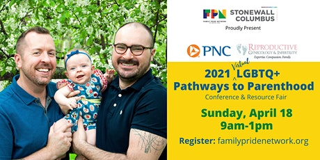 2021 LGBTQ+ Pathways to Parenthood Conference & Resource Fair tickets