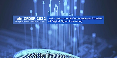Conference on Frontiers of Digital Signal Processing (CFDSP 2022) tickets