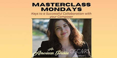 Masterclass Mondays: Keys to a Successful Collaboration with your Composer tickets