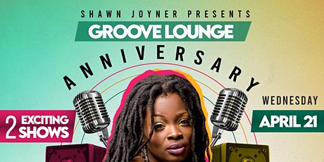 Shawn Joyner Presents The Groove Lounge  ANNIVERSARY Jam Session  7PM Show! tickets